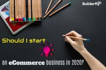 WordPress- Should I Start An Ecommerce Business In 2020?