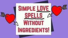 Chanting Spells Without Ingredients - Love Spells Without Ingredients