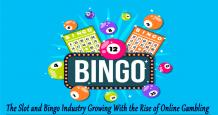 Slot and Bingo Industry Growing With the Rise of Online Casino Gambling