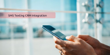How SMS Texting Integration Makes Your CRM profitable?