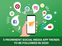 5 Prominent Social Media App Trends to be Followed in 2020