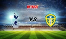 Soi kèo Tottenham vs Leeds United, 19h30 - 02/01