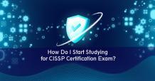 How Do I Start Studying for CISSP Certification Exam? | Careerera