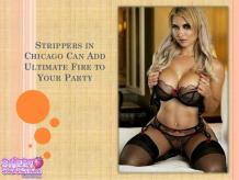 Strippers in chicago Can Add Ultimate Fire to Your Party