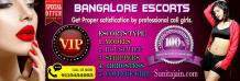 Bangalore Escorts   Hot and Sexy Call girls on your doorsteps