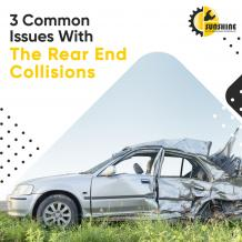 3 Common issues with the rear end collisions