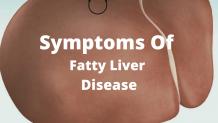 Symptoms Of Fatty Liver Disease