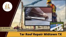 Tar Roof Repair Midtown TX — ImgBB