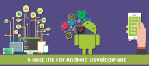 The 5 best IDEs for Android application development – Android training in Chandigarh