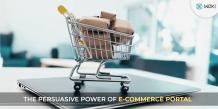 The Persuasive Power Of E-Commerce Portal