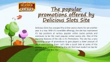 PPT - The popular promotions offered by Delicious Slots Site PowerPoint Presentation - ID:10391453