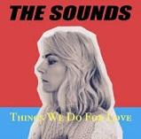The things we do for love lyrics, tracklist and info - The Sounds album