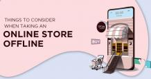 Things to Consider When Taking an Online Store to Offline