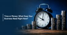 Time or Money: What Does Your Business Need Right Now? - Analytix Accounting