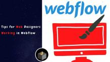 Know The Best Tips for Web Designers Working in Webflow - DWS