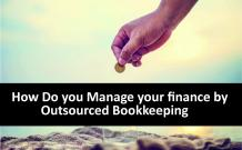 How Do You Manage Your Finance by Outsourced Bookkeeping