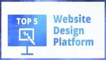 Top 5 Website Designing Platforms