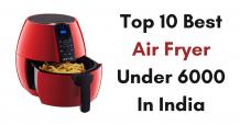 Top 10 Best Air Fryer Under 6000 In India 2021 - Reviews