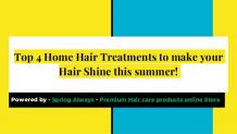 Top 4 Home Hair Treatments to Make Your Hair Shine this Summer!