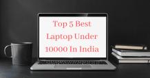 Top 5 Best Laptop Under 10000 In India 2021 - Best In Budget