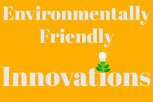 SeekersWiki   Top Environmentally Friendly Innovations