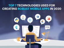 Top 7 Technologies Used For Creating Robust Mobile Apps in 2020