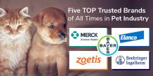 5 Top Trusted Brands of All Times in Pet Industry - Pet Parent Guide
