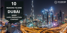 10 Reasons to Hire A Dubai Based Video Production Company - Studio 52
