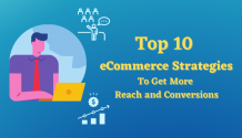 Top 10 eCommerce Strategies To Get More Reach and Conversions