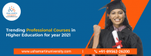Trending Professional Courses in Higher Education for the year 2021
