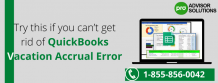 Try this if you can't get rid of QuickBooks Vacation Accrual Error - Bing Articles