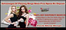 Advantages Of Playing Bingo Sites Free Spins No Deposit