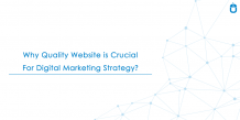 Why Quality Website is Crucial for Digital Marketing Strategy