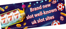 Brand new slot well-known uk slot sites