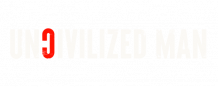 Uncivilized Man | A Men's Lifestyle Blog | Fitness, Health, Relationships, Lifestyle