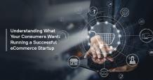 Understanding What Your Consumers Want: Running a Successful eCommerce Startup - Analytix IT Solutions