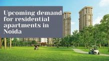 Upcoming demand for residential apartments in Noida