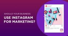 Should you Use Instagram for Marketing? 5 Questions to Ask