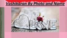 Vashikaran By Name and Photo