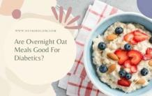 Are Overnight Oats Healthy for Diabetic People?