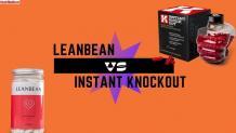 Comparison of best fat burners: Instant Knockout vs Leanbean