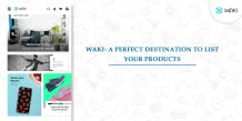 Waki- A Perfect Destination To List Your Products