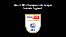 How to Watch EFL Championship From Outside England? - TheSoftPot