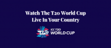 How To Watch T20 World Cup Live In Your Country[Outside UAE] - TheSoftPot