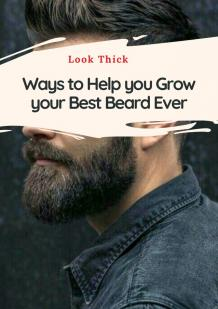 Ways to help you grow your best beard ever