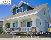 We Buy Houses Orange County NY: Sell Your Property Without Repairs | Fair Offer NY