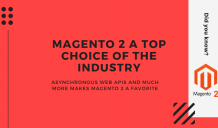Asynchronous Web APIs and much more makes Magento 2 a favorite | Article Event