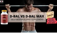Safest Steroid For Bodybuilding: D-Bal Max vs D-Bal