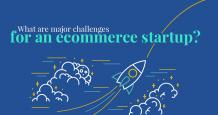 What Are the Significant Challenges for an eCommerce Startup?