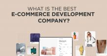 What is the Best E-commerce Development Company? - A Guide
